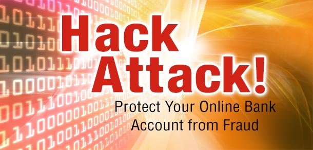 Hack Attack! Protect Your Online Bank Account from Fraud