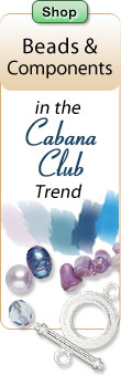 Shop Beads and Components in the Cabana Club Trend