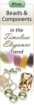 Shop Beads and Components in the Timeless Elegance Trend