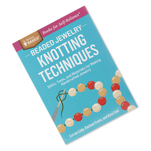 book, beaded jewelry: knotting techniques - skills, tools, and materials for making handcrafted jewelry by carson eddy, rachael evans and kate feld. sold individually.