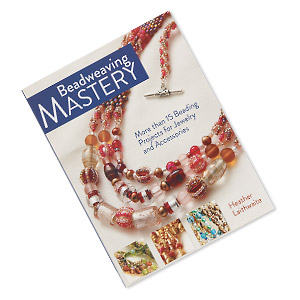 book, beadweaving mastery: more than 15 beading projects for jewelry and accessories by heather laithwaite. sold individually. limit 1 per order.