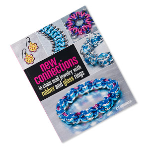 book, new connections in chain mail jewelry with rubber and glass rings by kat wisniewski. sold individually.