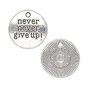 drop, antique silver-plated pewter (zinc-based alloy), 20mm two-sided flat round with never never give up! sold per pkg of 4.
